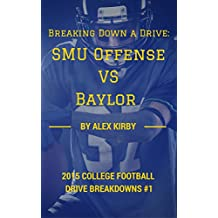 Breaking Down a Drive: SMU Offense vs Baylor (2015 College Football Drive Breakdowns)