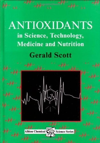 Antioxidants in Science, Technology, Medicine and Nutrition (Albion Chemical Science Series)