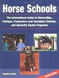 Horse Schools, Angelia Almos, 157076297X