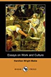 Essays on Work and Culture, Hamilton Wright Mabie, 1406529532