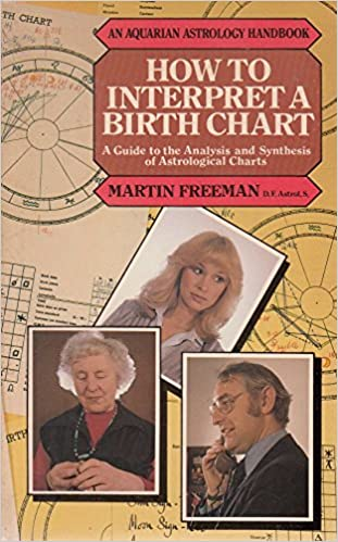 How To Interpret A Birth Chart Guide The Analysis And Synthesis Of Astrological Charts Astrology Handbooks Martin Freeman 9780850302493