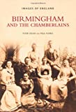 Birmingham and the Chamberlains, Peter Drake, 0752444921