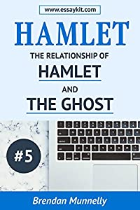 Hamlet Essay Kits  Book Series Kindle Edition Hamlet Essay Kit  The Relationship Of Hamlet And The Ghost Hamlet Essay