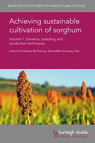 Achieving Sustainable Cultivation of Sorghum Volume 1: Genetics, Breeding and Production Techniques