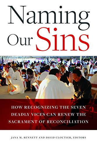 Pdf Christian Books Naming Our Sins: How Recognizing the Seven Deadly Vices Can Renew the Sacrament of Reconciliation