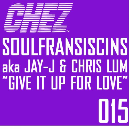 Soulfranciscins - Give It Up (For Love)