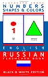 Numbers, Shapes and Colors - English to Russian Flash Card Book: Black and White Edition - Russian for Kids: Volume 4 (Russian Bilingual Flash Card Books)