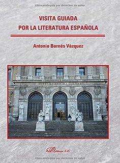 Visita guiada por la literatura española (Spanish Edition)