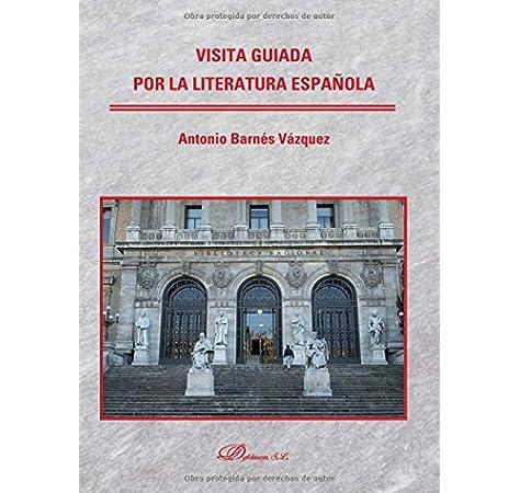 Visita guiada por la literatura española.: Amazon.es: Barnés Vázquez, Antonio: Libros