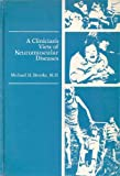 A Clinician's View of Neuromuscular Disease, Brooke, Michael H., 0683010646