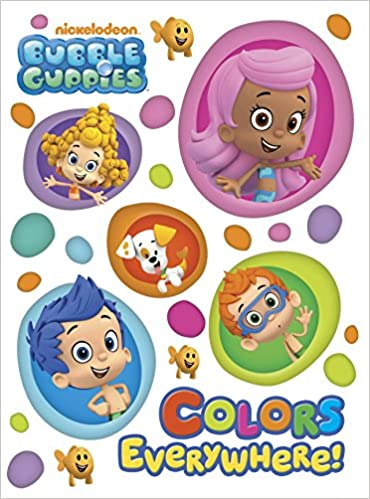Amazon Colors Everywhere Bubble Guppies Board Book 9780449817827 Random House Books