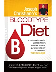 Joseph Christiano's Bloodtype Diet B