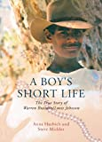 A Boy's Short Life, Anna Haebich and Steve Mickler, 1742585078