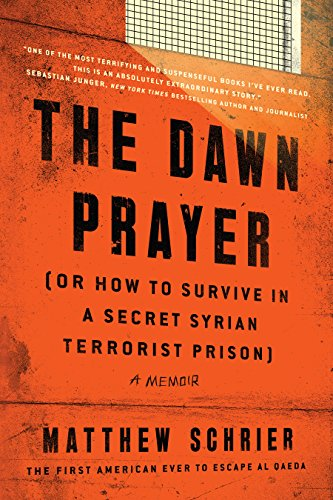 The Dawn Prayer (Or How to Survive in a Secret Syrian Terrorist Prison): A Memoir cover