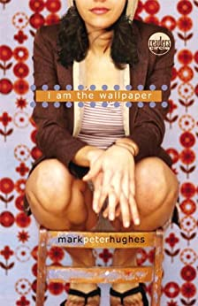 I Am the Wallpaper (Readers Circle (Delacorte)) by [Hughes, Mark Peter]