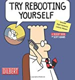 Try Rebooting Yourself: A Dilbert Collection with Sticker (Dilbert Book Collections Graphi)