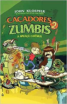 CACADORES DE ZUMBIS 2: KLOEPFER, JOHN: Amazon.com.br: Livros