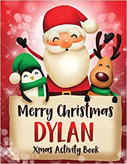 Book's Cover of Merry Christmas Dylan: Fun Xmas Activity Book, Personalized for Children, perfect Christmas gift idea (Inglés) Tapa blanda – 2 diciembre 2019