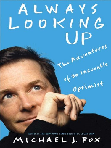 Always Looking Up: The Adventures of an Incurable Optimist by [Fox, Michael J.]