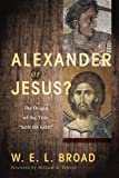Alexander or Jesus?: The Origin of the Title ''Son of God''