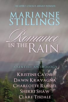 Romance in the Rain (Six Seattle Novellas) by [Cayne, Kristine, Stillings, Marianne, Russell, Charlotte, Tisdale, Clare, Shaw, Sherri, Kravagna, Dawn]