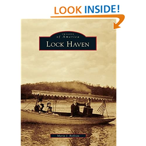 Lock Haven (Images of America Series) (Images of America (Arcadia Publishing)) Maria J. Boileau