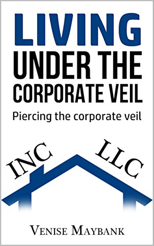 living-under-the-corporate-veil-piercing-the-corporate-veil