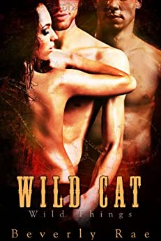 Wild Cat: Wild Thing (Wild Things) by [Rae, Beverly]