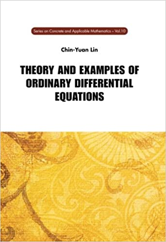Theory and Examples of Ordinary Differential Equations (Series on Concrete and Applicable Mathematics)