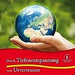 Durch Tiefenentspannung zum Urvertrauen | Nikolaus B. Enkelmann