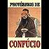 PROVÉRBIOS DE CONFÚCIO