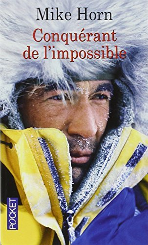 Conquérant De L'impossible By Mike Horn 2006-02-01