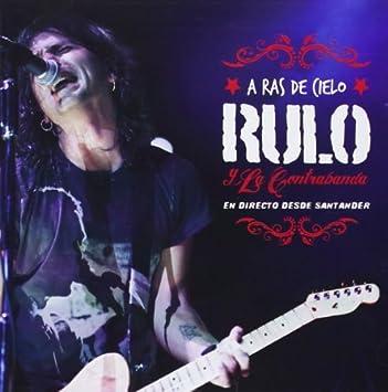 A Ras De Cielo, En Directo Desde Santander : Rulo Y La Contrabanda: Amazon.es: Música