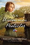 An Uncommon Protector (A Lone Star Hero's Love Story) by  Shelley Shepard Gray in stock, buy online here