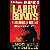 Red Dragon Rising: Shadows of War | Larry Bond, Jim DeFelice