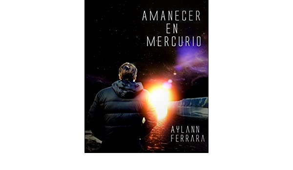 Amazon.com: Amanecer en mercurio (Spanish Edition) eBook: Aylann Ferrara, Fidel Morell: Kindle Store
