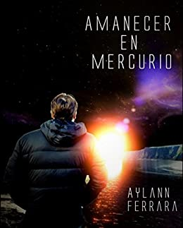 Amanecer en mercurio (Spanish Edition) by [Ferrara, Aylann]