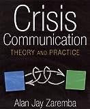 Crisis Communication: Theory and Practice [Hardcover] (Author) Alan Jay Zaremba