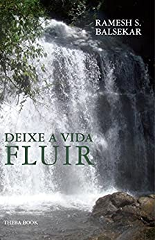 Deixe A Vida Fluir - Let Life Flow In Portuguese por [Balsekar, Ramesh]