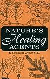 Nature's Healing Agents, R. Swinburne Clymer, 0916638510
