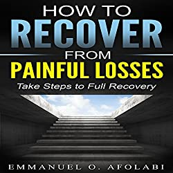How to Recover from Painful Losses