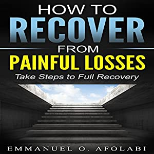 How to Recover from Painful Losses Audiobook