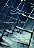 Wittgenstein's Ladder : Poetic Language and the Strangeness of the Ordinary, Perloff, Marjorie, 0226660605