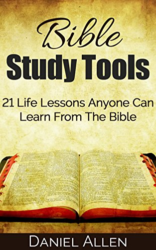 Bible Study Tools: 21 Life Lessons Anyone Can Learn From The Bible (Life  Lessons, Bible Verses, Know Your Bible, Inspirational Bible Verses, Bible