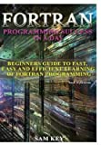 [(Fortran Programming Success in a Day)] [By (author) Sam Key] published on (August, 2015)