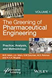 The Greening of Pharmaceutical Engineering, Practice, Analysis, and Methodology (Wiley-scrivener) (Volume 1)