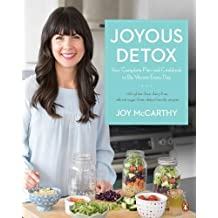 Joyous Detox: Your Complete Plan and Cookbook to Be Vibrant Every Day