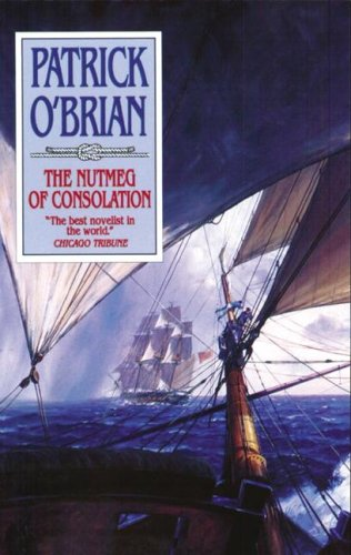 The Nutmeg of Consolation (Aubrey Maturin Series)