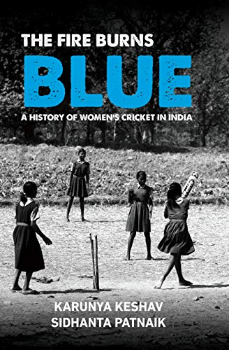 The Fire Burns Blue: A History of Women's Cricket in ()