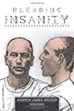 Pleading Insanity, Andrew James Archer, 1480800872